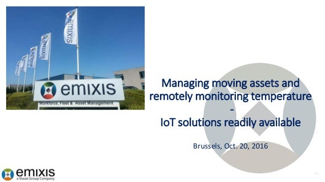 Managing moving assets and remotely monitoring temperature - IoT solutions readily available Brussels, Oct. 20, 2016