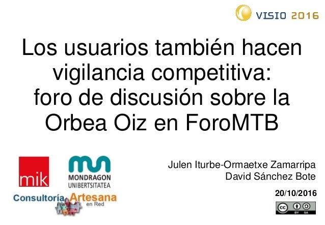 Los usuarios también hacen vigilancia competitiva: foro de discusión sobre la Orbea Oiz en ForoMTB 20/10/2016 Julen Iturbe...