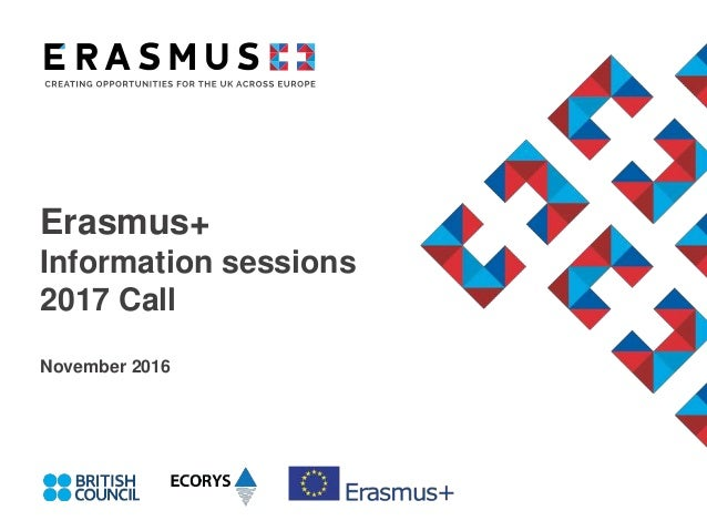 Erasmus+ Information sessions 2017 Call November 2016