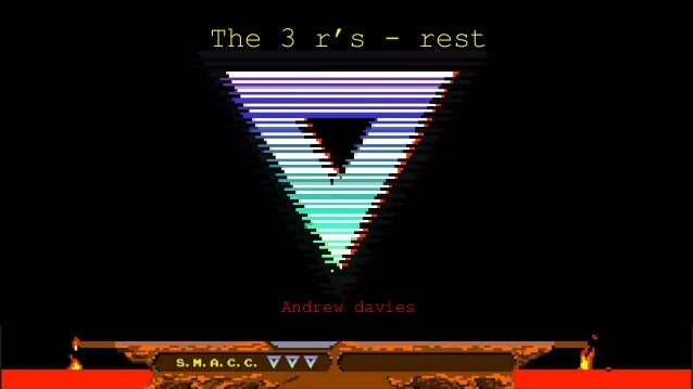 The 3 r's - rest Andrew davies