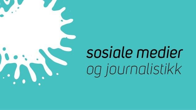 sosiale medier og journalistikk