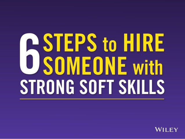 STRONG SOFT SKILLS 6STEPS to HIRE SOMEONE with