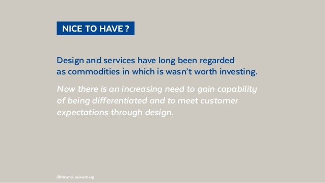 @BennoLoewenberg  NICE TO HAVE? Design and services have long been regarded as commodities in which is wasn't worth inv...