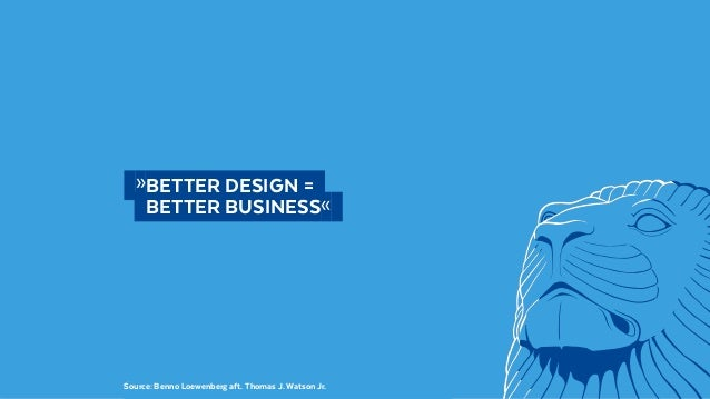 @BennoLoewenberg  »BETTER DESIGN =   BETTER BUSINESS« Source: Benno Loewenberg aft. Thomas J. Watson Jr.
