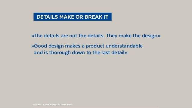 @BennoLoewenberg  DETAILS MAKE OR BREAK IT »The details are not the details. They make the design« »Good design makes a...