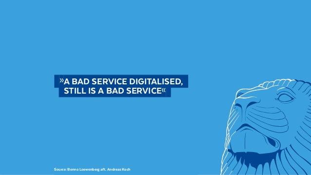 @BennoLoewenberg  »A BAD SERVICE DIGITALISED,   STILL IS A BAD SERVICE« Source: Benno Loewenberg aft. Andreas Koch