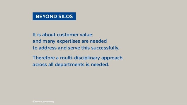 @BennoLoewenberg  BEYOND SILOS It is about customer value: and many expertises are needed to address and serve this succ...