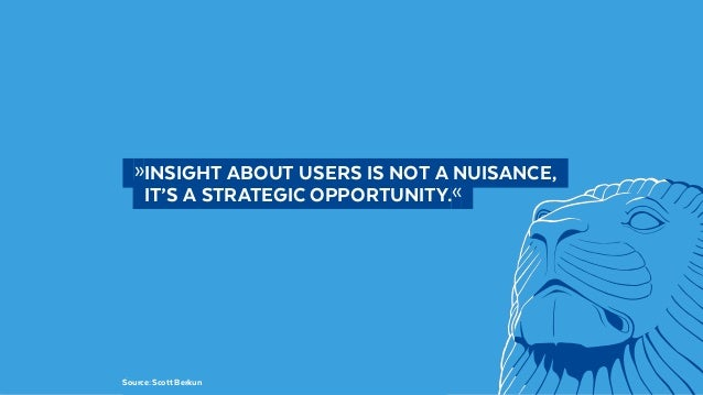 @BennoLoewenberg  »INSIGHT ABOUT USERS IS NOT A NUISANCE,   IT'S A STRATEGIC OPPORTUNITY.« Source: Scott Berkun