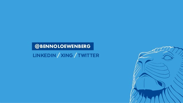 @BennoLoewenberg  BENNOLOEWENBERG LINKEDIN/XING/TWITTER  @