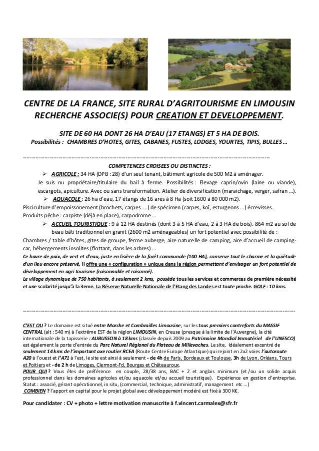 CENTRE DE LA FRANCE, SITE RURAL D'AGRITOURISME EN LIMOUSIN RECHERCHE ASSOCIE(S) POUR CREATION ET DEVELOPPEMENT. SITE DE 60...