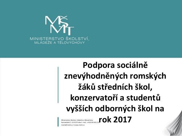 1 Podpora sociálně znevýhodněných romských žáků středních škol, konzervatoří a studentů vyšších odborných škol na rok 2017...