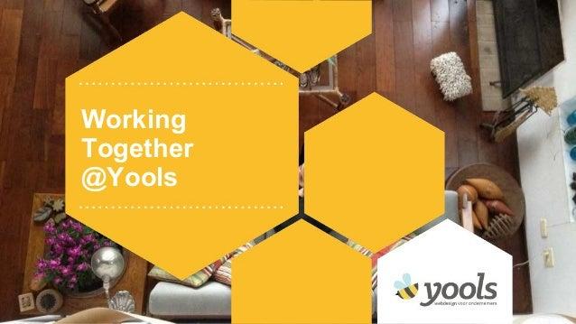 Working Together @Yools