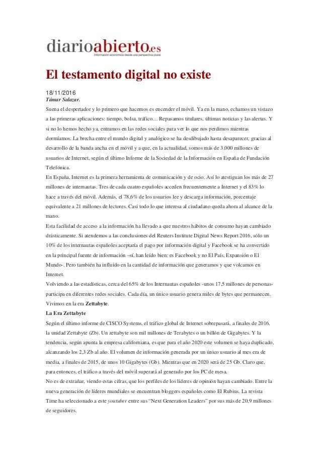El testamento digital no existe 18/11/2016 Támar Salazar. Suena el despertador y lo primero que hacemos es encender el móv...