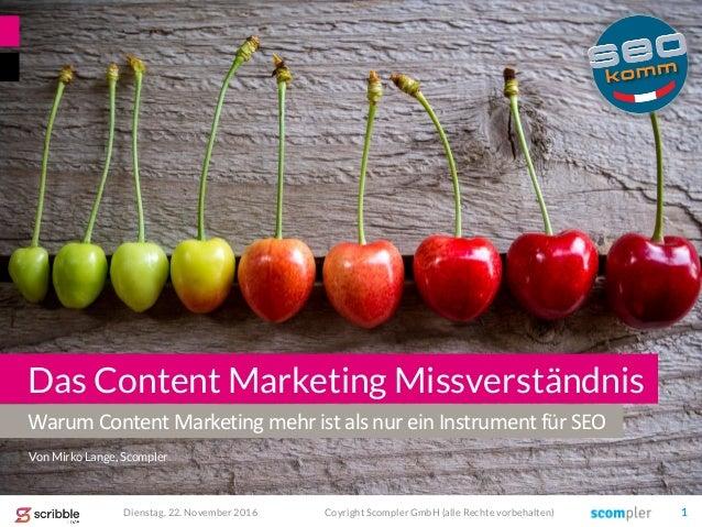Warum Content Marketing mehr ist als nur ein Instrument für SEO Das Content Marketing Missverständnis Von Mirko Lange, Sco...