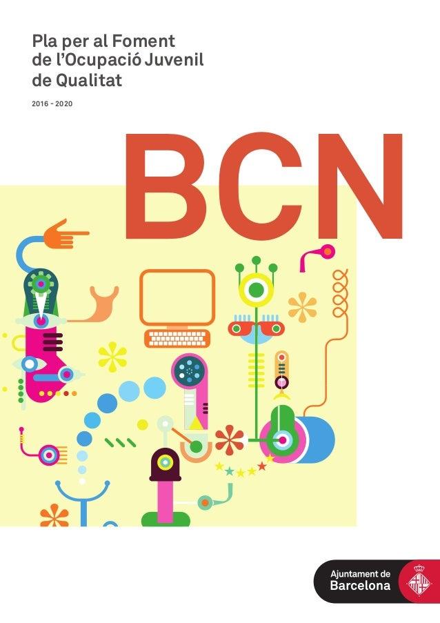 Pla per al Foment de l'Ocupació Juvenil de Qualitat 2016 - 2020 BCN