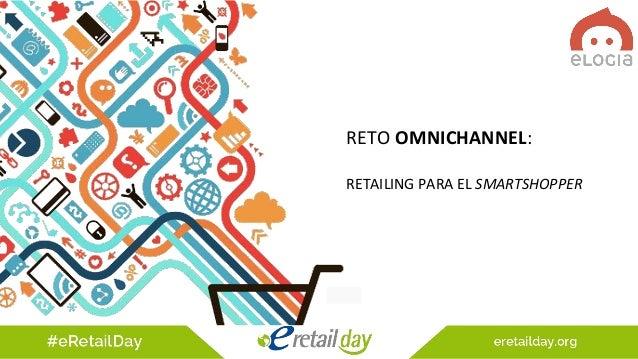 RETO OMNICHANNEL: RETAILING PARA EL SMARTSHOPPER