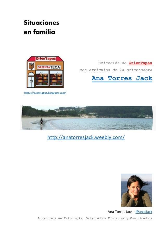 Situaciones en familia Selección de OrienTapas con artículos de la orientadora Ana Torres Jack http://anatorresjack.weebly...