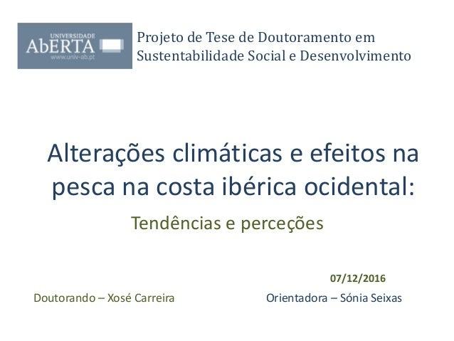 Alterações climáticas e efeitos na pesca na costa ibérica ocidental: Tendências e perceções Projeto de Tese de Doutorament...