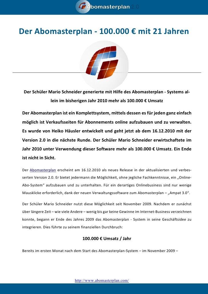 Der Abomasterplan - 100.000 € mit 21 Jahren Der Schüler Mario Schneider generierte mit Hilfe des Abomasterplan - Systems a...