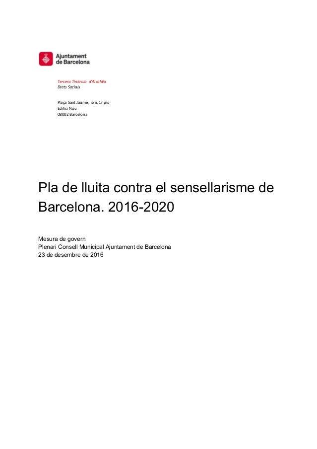 Tercera Tinència d'Alcaldia Drets Socials Plaça Sant Jaume, s/n, 1r pis Edifici Nou 08002 Barcelona Pla de lluita contra e...