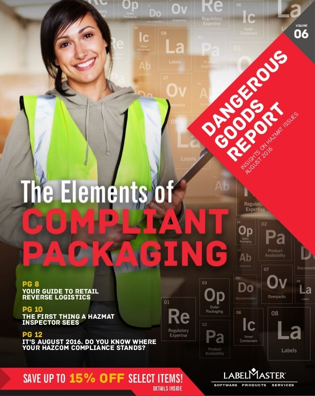 DANGEROUS GOODS REPORT 1 pg 12 it's August 2016. do you know where your hazcom compliance stands? pg 10 the first thing a ...