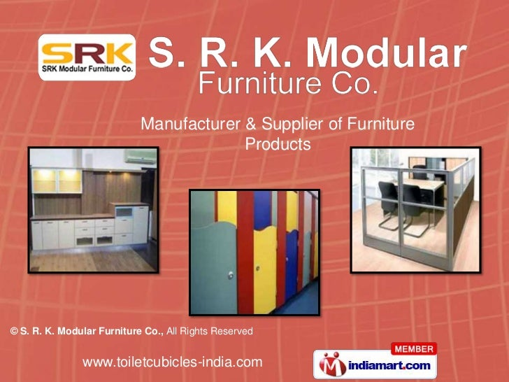 Manufacturer & Supplier of Furniture                                         Products© S. R. K. Modular Furniture Co., All...