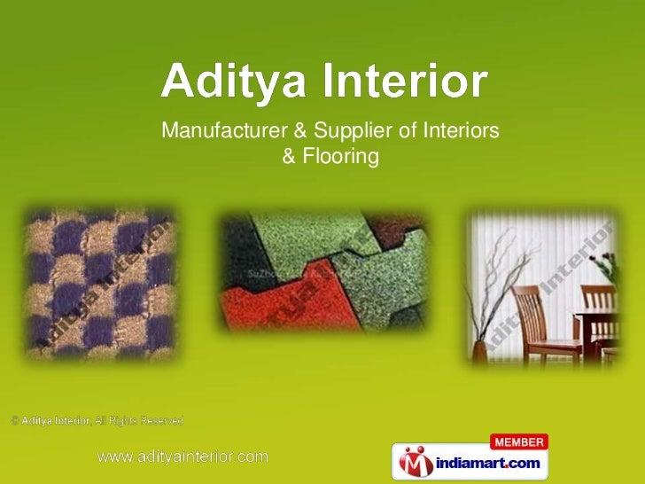 Manufacturer & Supplier of Interiors           & Flooring