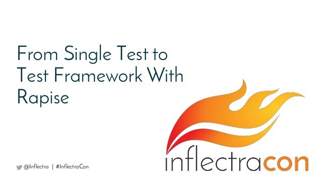 From Single Test to Test Framework With Rapise @Inflectra | #InflectraCon
