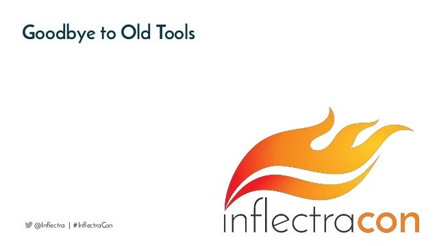 Goodbye to Old Tools @Inflectra | #InflectraCon