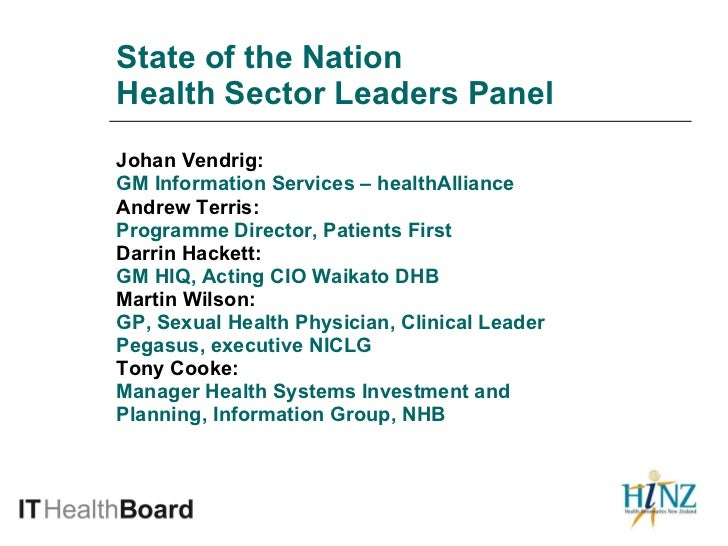 State of the Nation Health Sector Leaders Panel <ul><li>Johan Vendrig:   </li></ul><ul><li>GM Information Services – healt...