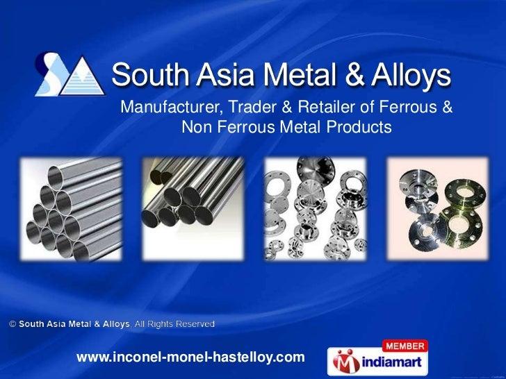 Manufacturer, Trader & Retailer of Ferrous &            Non Ferrous Metal Productswww.inconel-monel-hastelloy.com