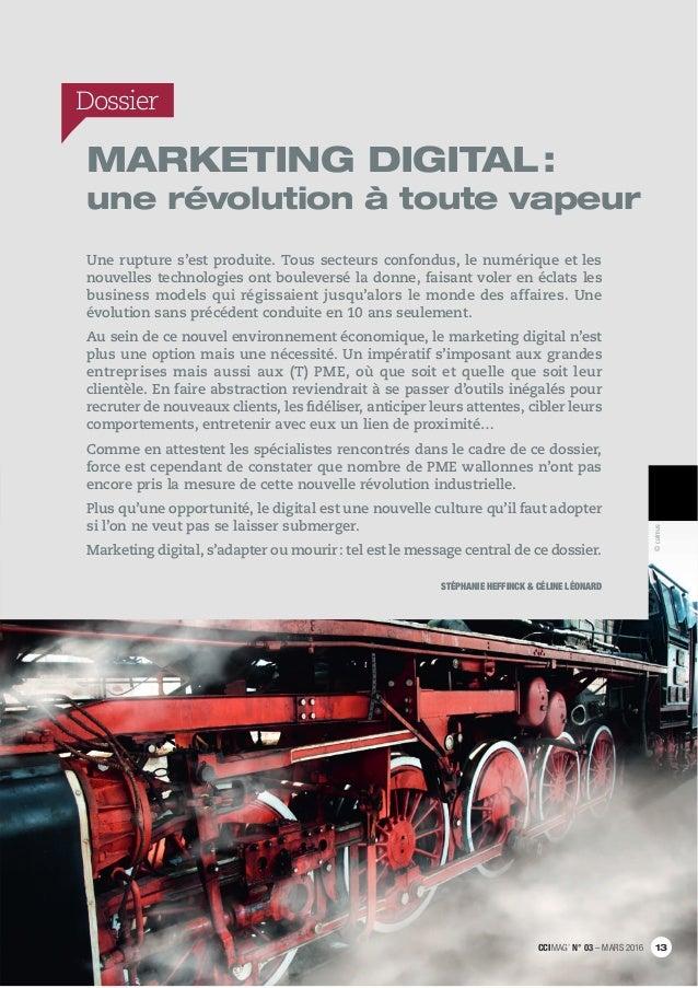 Dossier Une rupture s'est produite. Tous secteurs confondus, le numérique et les nouvelles technologies ont bouleversé la ...