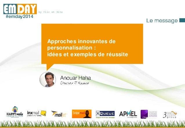 by Clic et SiteEMDAY#emday2014 Approches innovantes de personnalisation : idées et exemples de réussite