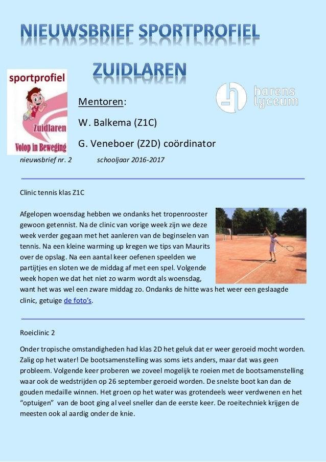 nieuwsbrief nr. 2 schooljaar 2016-2017 Clinic tennis klas Z1C Afgelopen woensdag hebben we ondanks het tropenrooster gewoo...