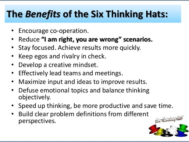 THE SIX THINKING HATS: LOOKING AT A DECISION FROM ALL POINTS OF VIEW
