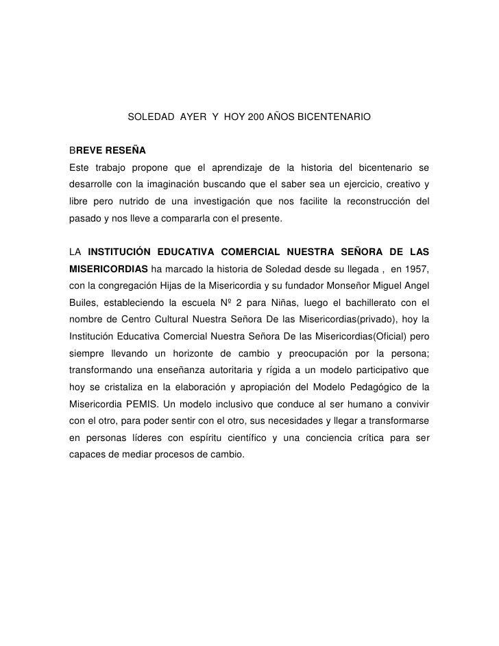 SOLEDAD  AYER  Y  HOY 200 AÑOS BICENTENARIO<br />BREVE RESEÑA<br />Este trabajo propone que el aprendizaje de la historia ...