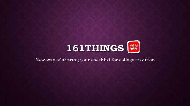 161THINGS New way of sharing your checklist for college tradition