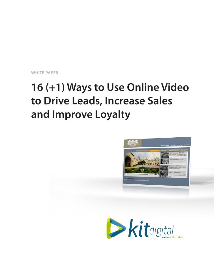 WHITE PAPER16 (+1) Ways to Use Online Videoto Drive Leads, Increase Salesand Improve Loyalty