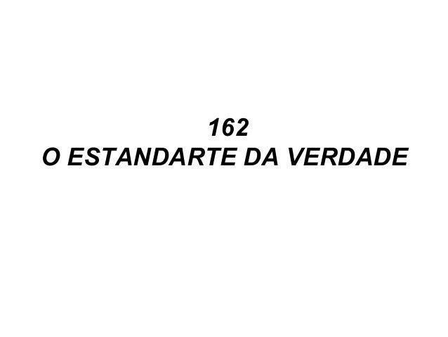 162 O ESTANDARTE DA VERDADE