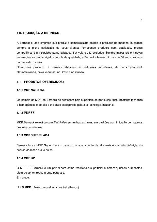 1 1 INTRODUÇÃO A BERNECK A Berneck é uma empresa que produz e comercializam painéis e produtos de madeira, buscando sempre...