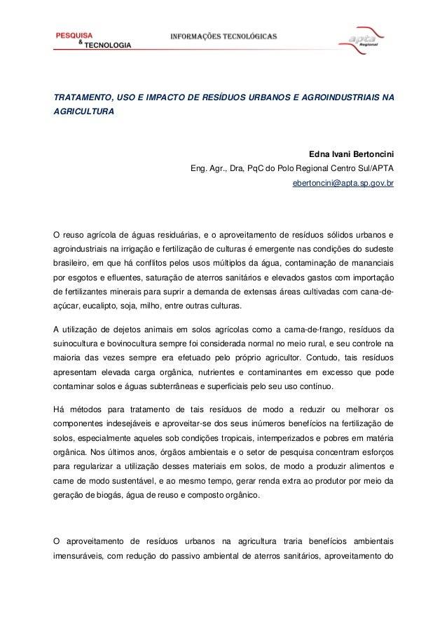 TRATAMENTO, USO E IMPACTO DE RESÍDUOS URBANOS E AGROINDUSTRIAIS NA AGRICULTURA Edna Ivani Bertoncini Eng. Agr., Dra, PqC d...