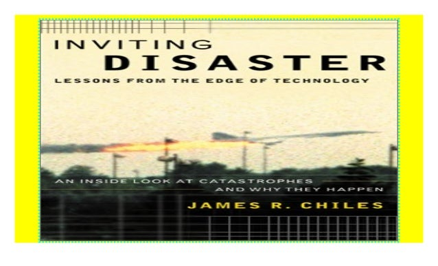 Inviting Disaster: Lessons From the Edge of Technology