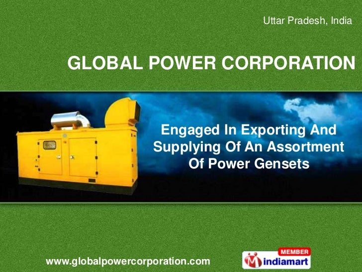 Uttar Pradesh, India   GLOBAL POWER CORPORATION                    Engaged In Exporting And                   Supplying Of...