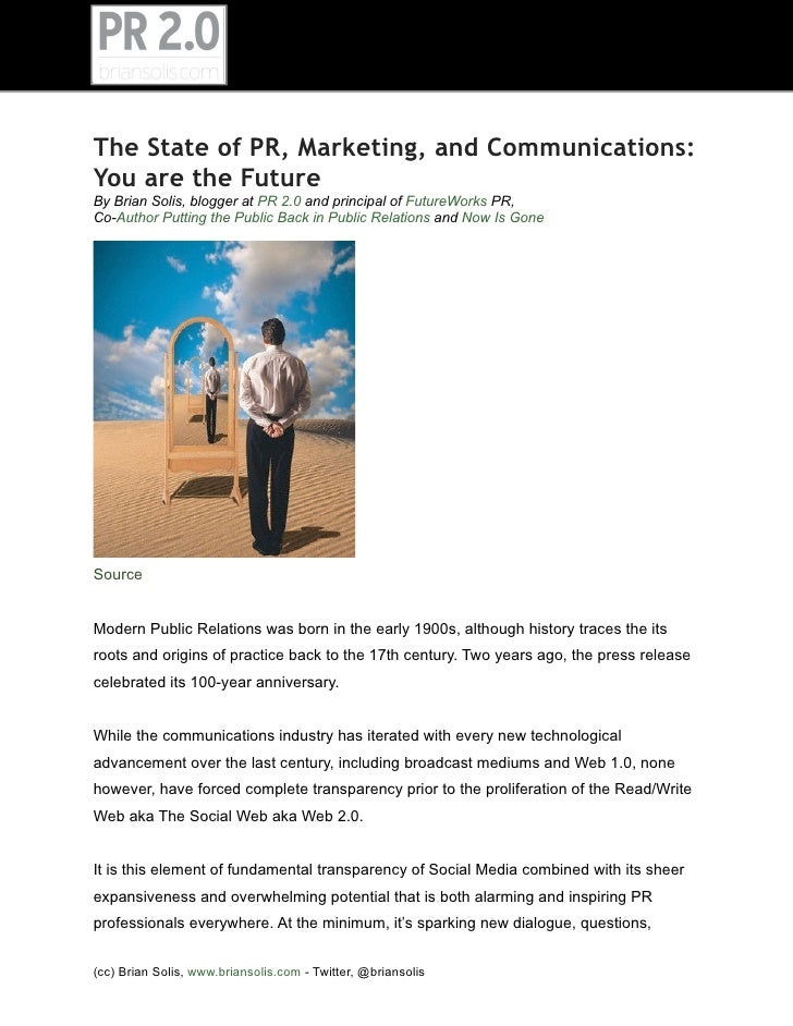 The State of PR, Marketing, and Communications: You are the Future By Brian Solis, blogger at PR 2.0 and principal of Futu...
