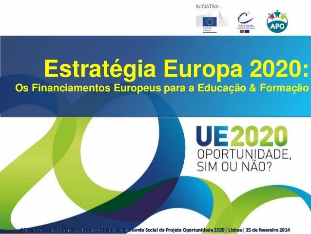 Miguel Toscano | Coordenador do Domínio de Economia Social do Projeto Oportunidade 2020| Lisboa| 25 de fevereiro 2014 Estr...