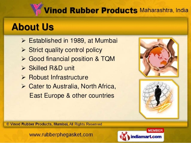 About Us    Established in 1989, at Mumbai    Strict quality control policy    Good financial position & TQM    Skille...