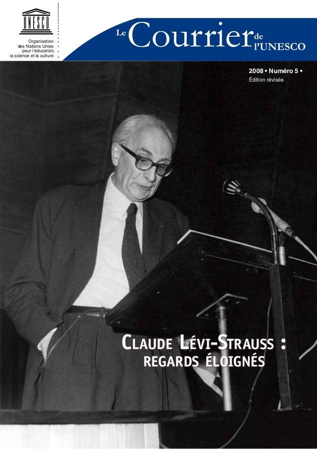 Organisation des Nations Unies pour l'éducation, la science et la culture  2008 • Numéro 5 • Édition révisée  Claude Lévi-...