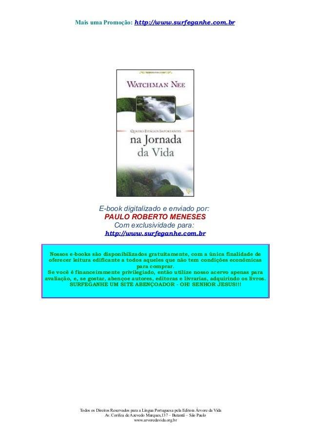 Mais uma Promoção: http://www.surfeganhe.com.br  E-book digitalizado e enviado por: PAULO ROBERTO MENESES Com exclusividad...