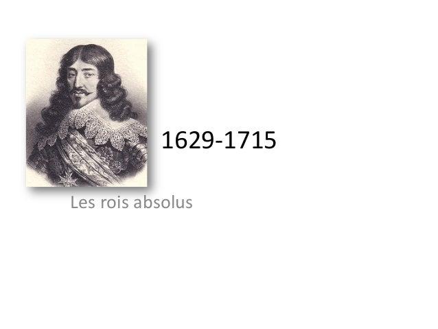 1629-‐1715 Les rois absolus