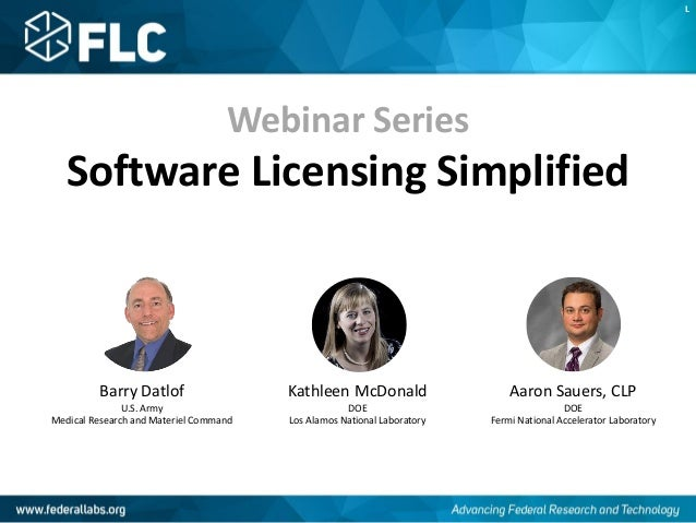 Webinar Series Software Licensing Simplified Barry Datlof U.S. Army Medical Research and Materiel Command Kathleen McDonal...